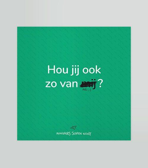 Postkaart 'Hou jij ook zo van mij / mei ;-) ?'