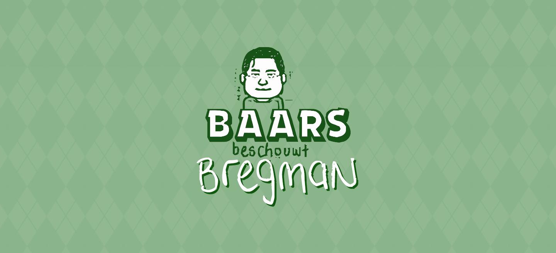 Baars beschouwt: Rutger Bregman als filosoof.